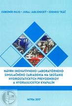 Návrh inovatívneho laboratórneho simulačného zariadenia na skúšanie hydrostatických prevodníkov a hydraulických kvapalín